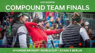 Live Session: Compound Team Finals | Berlin 2018 Hyundai Archery World Cup S4