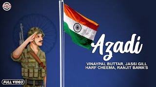 Azadi | Independence Day | Full Video | 2013 | Vinaypal Buttar, Jassi Gill, Harf Cheema, Ranjit Bawa