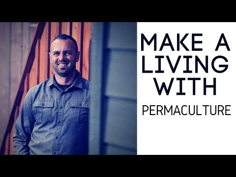 Making A Living With Permaculture -  With Rob Avis