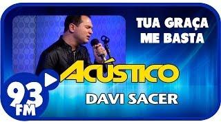 Davi Sacer - TUA GRAÇA ME BASTA - Acústico 93 - AO VIVO - Março de 2014