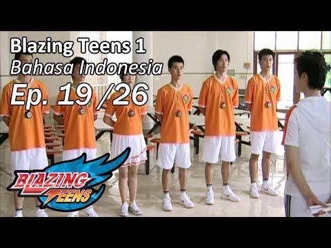 Blazing Teens 1 Ep. 19/26 Bahasa Indonesia