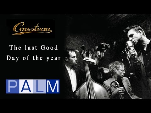 Cousteau: The Last Good Day Of The Year