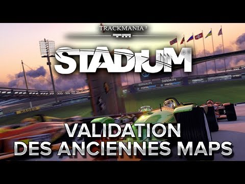 Trackmania Stadium : On valide les anciennes maps