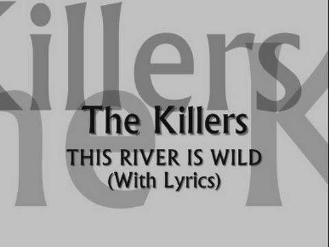 The Killers - This River Is Wild (With Lyrics)