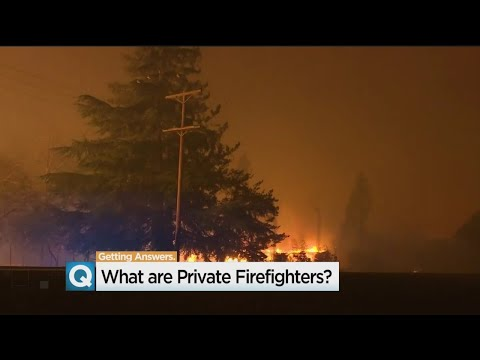 Insurance Companies Hired Private Firefighters For California Wildfires