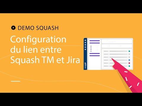 Demo Squash #6 - Configuration du lien entre Squash TM et Jira