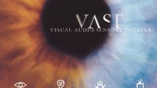 VAST - Visual Audio Sensory Theater  (Full Album) 1998