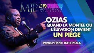 [SEMINAIRE MJP - J16] : Ozias : Quand la montée ou l'élévation devient un piège   Pasteur TSHINKOLA