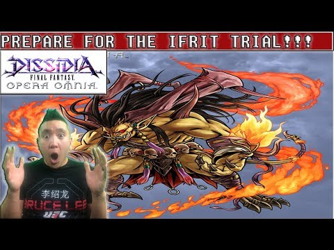 Dissidia Final Fantasy: Opera Omnia IFRIT TRIAL IS COMING!! PREPARE YOURSELVES!!!