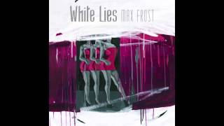 Max Frost - White Lies (Louis La Roche Remix)