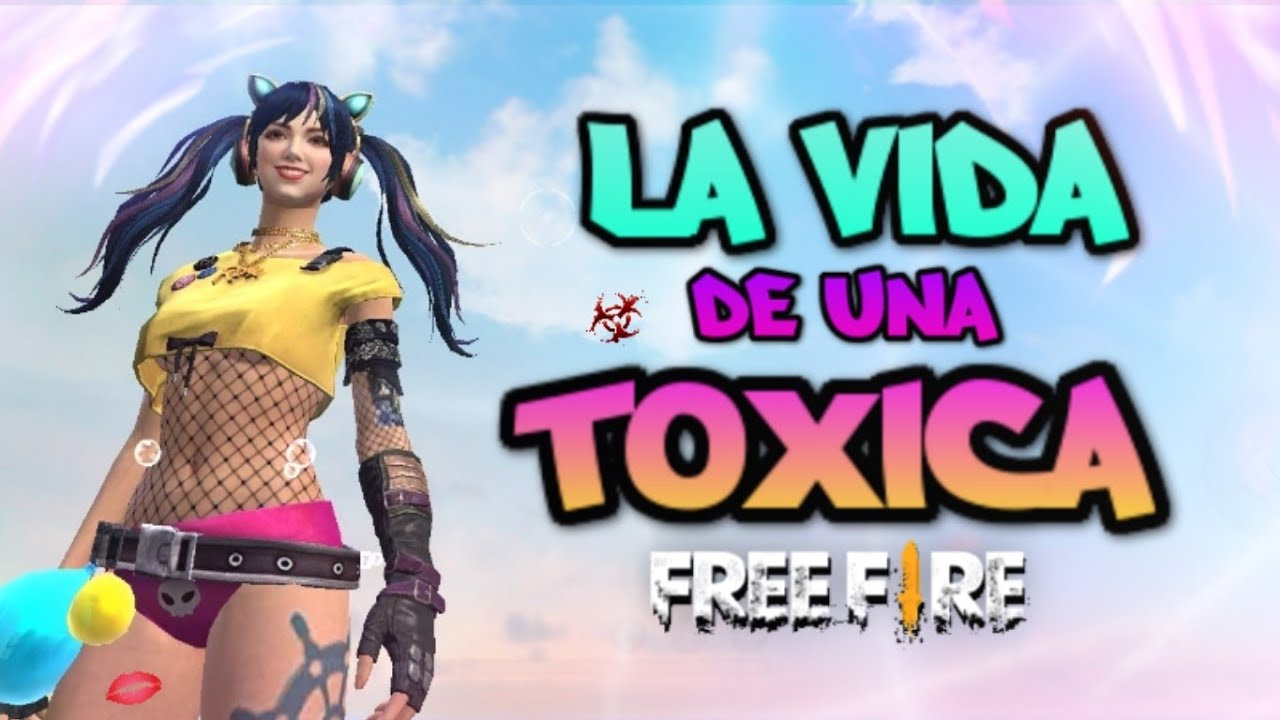 LA VIDA DE UNA CHICA  TOXICA EN FREE FIRE | Random #18