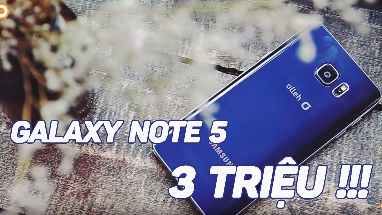 Galaxy Note 5, 3 triệu có phải mức giá thơm?