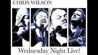 Chris Wilson - Wednesday Night Live - April 21, 2021