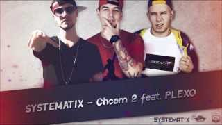 Systematix - Chcem 2 feat. Plexo