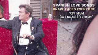 "Spanish Love Songs ""Optimism (as a radical life choice)"""