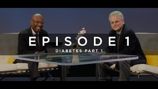 Healthy and Happy Episode 1 - Diabetes [Part 1]