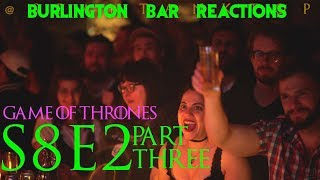 Game Of Thrones // Burlington Bar Reactions // S8E2