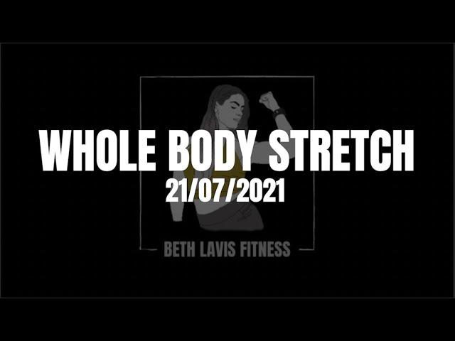 Whole Body Stretch July | Beth Lavis Fitness