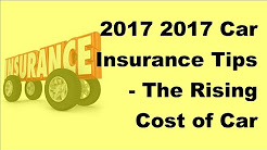 2017 2017 Car Insurance Tips    The Rising Cost of Car Insurance