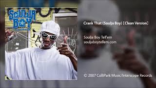 Скачать Soulja Boy Tell Em Crank That Soulja Boy Clean Version