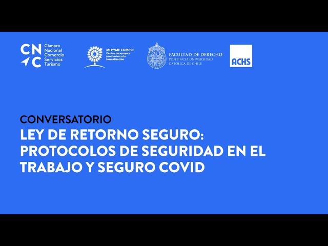 Ley de Retorno Seguro: Protocolos de Seguridad en el Trabajo y Seguro Covid