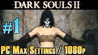 Dark Souls 2 PC Max Settings Walkthrough - Part 1 Forest Of Fallen Giants 1080p