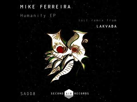 Mike Ferreira - Humanity (Original mix) [Second Air Records]