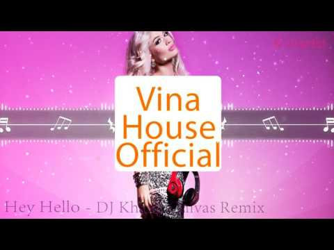 Hey Hello - Joy - DJ Khang Chivas (Official Remix) Full HD