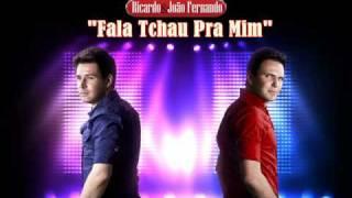 Ricardo e João Fernando - Fala Tchau Pra Mim