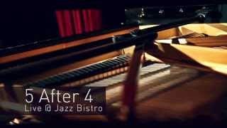 5 After 4: Live @ Jazz Bistro