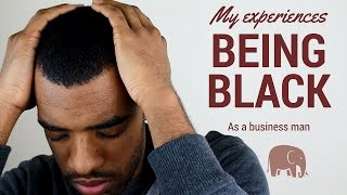 My experience being a black entrepreneur