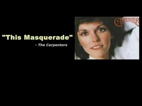 """This Masquerade""  - The Carpenters (With Song Lyrics)"