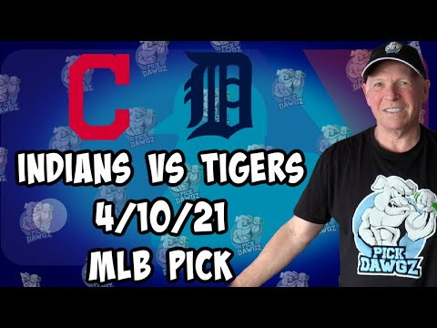 Detroit Tigers vs Cleveland Indians 4/10/21 MLB Pick and Prediction MLB Tips Betting Pick