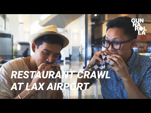 Best Places To Eat In Los Angeles: LAX Airport Restaurant Crawl