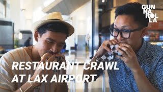 LAX Food Crawl: 6 Places To Eat in Los Angeles Airport