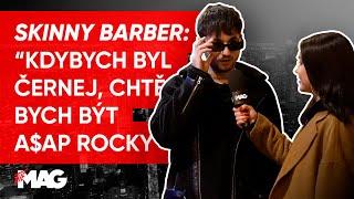 """SKiNNY BARBER: """"KDYBYCH BYL ČERNEJ, CHTĚL BYCH BÝT A$AP ROCKY"""""""