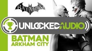 Rare Unlocked Audio: Batman Arkham City Pt.1