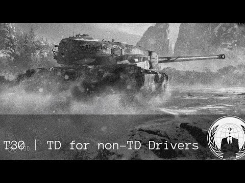 T30 TD for Non TD Drivers | World of Tanks Blitz