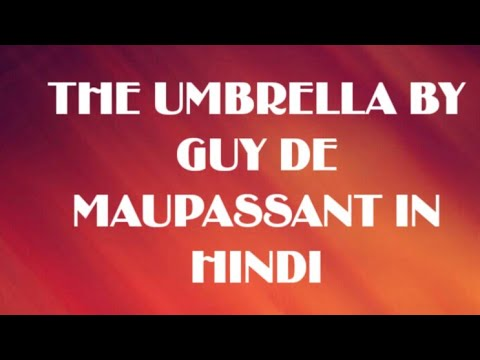 THE UMBRELLA BY GUY DE MAUPASSANT SUMMARY  AND ANALYSIS IN HINDI FOR B.A HONS M.A NET SLET LT