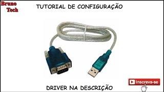 Configuraçao + Driver do ADAPTADOR USB Cabo Serial Usb x Rs232 Para Recovery (CH340) WIN 7, 8 & 10