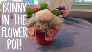 EASTER CRAFT: BUNNY IN THE FLOWER POT!