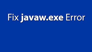 How to Fix Javaw.exe Error in Few Steps