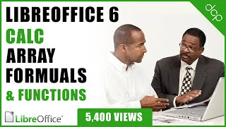 Libre Office Calc - Array Formulas and Functions - Part 1 - [ Libre Calc Office Advanced Tutorial ]