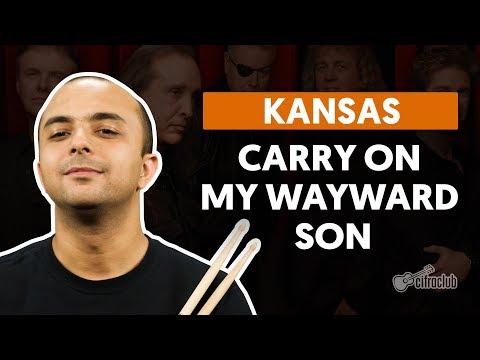 CARRY ON MY WAYWARD SON - Kansas (aula de bateria)