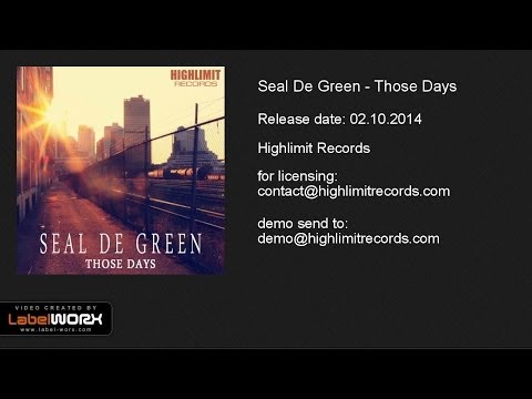 Seal De Green - Those Days (Original Mix)