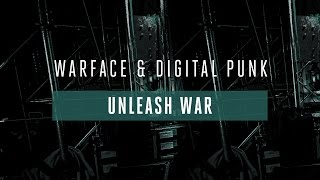 Warface & Digital Punk - Unleash War [OUT SOON]