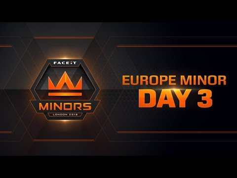 The FACEIT European Minor Championship | Day 3