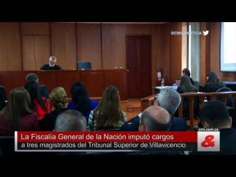 Fiscalía General de la Nación imputó cargos a tres magistrados de Villavicencio