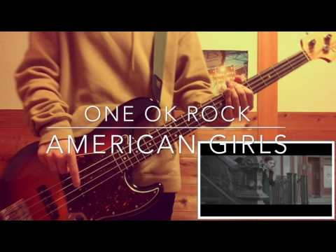 American Girls/ONE OK ROCK Bass Cover