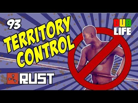 Territory Control - Rust - Dublife 93 (Raids, Getting Trolled By My Team)